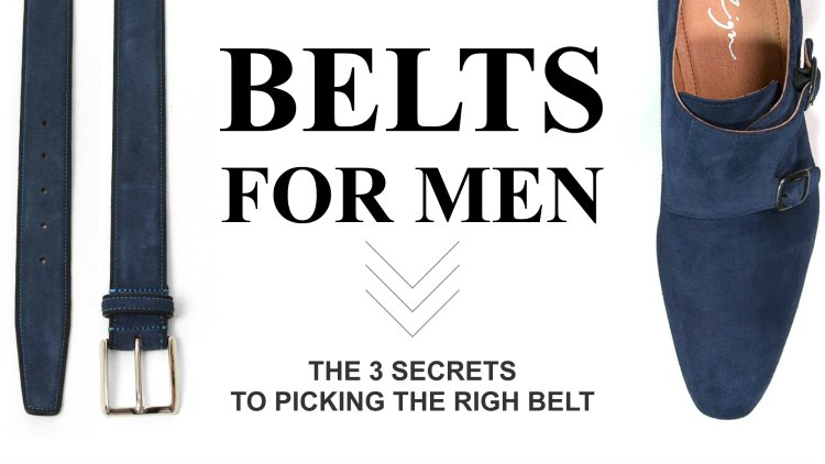Belts for Men – The 3 Secrets to Picking the Right Belt