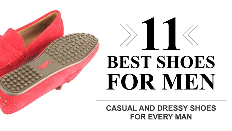 Best Shoes for Men: Your 11 Best Shoe Options