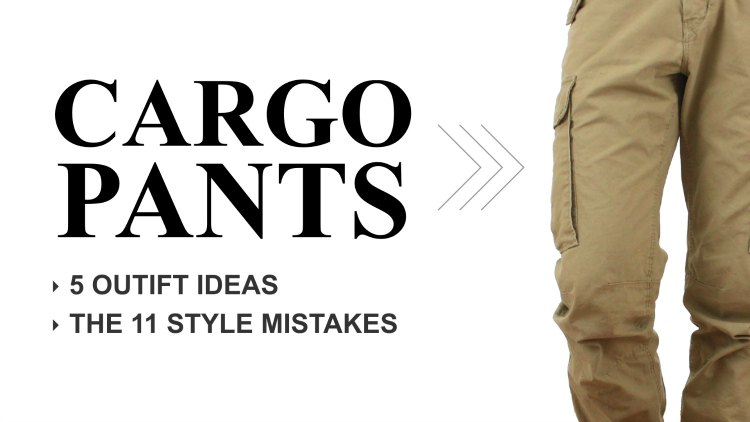 Cargo Pants For Men: 5 Cargo Pants Outfits + 11 Style Mistakes
