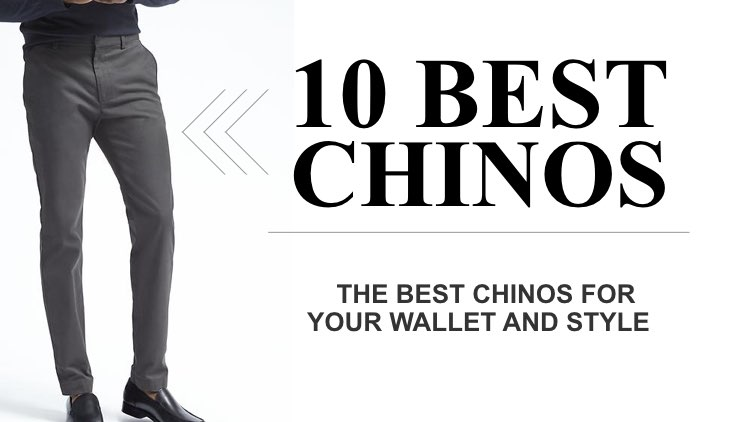 10 Best Chinos: The Complete Chinos Guide for Men